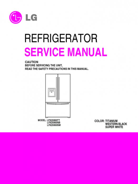 LG French Door Bottom Freezer Refrigerator LFX25950 Service Manual